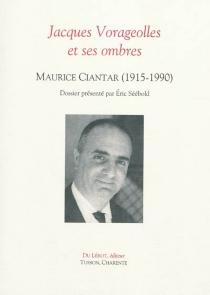 Jacques Vorageolles et ses ombres : Maurice Ciantar (1915-1990) -