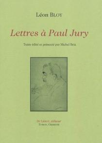 Lettres à Paul Jury - LéonBloy