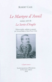 Le martyre d'Annil| Suivi de La sortie d'Angèle - RobertCaze