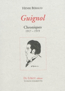 Guignol : chroniques 1917-1919 - HenriBéraud