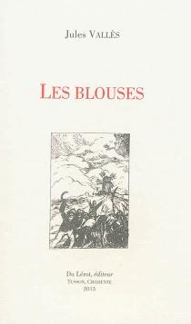 Les blouses : la famine à Buzançais, 1847 - JulesVallès
