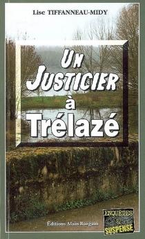 Un justicier à Trélazé - LiseTiffanneau-Midy