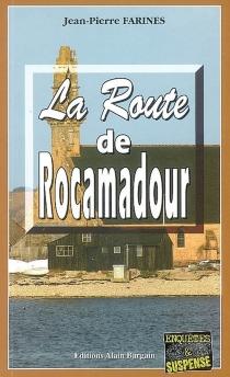 La route de Rocamadour - Jean-PierreFarines