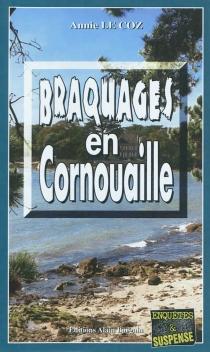 Braquages en Cornouaille - AnnieLe Coz