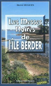 Les messes noires de l'île Berder - HervéHuguen
