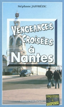 Vengeances croisées à Nantes - StéphaneJaffrézic