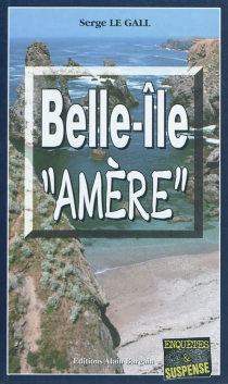 Belle-Île amère - SergeLe Gall