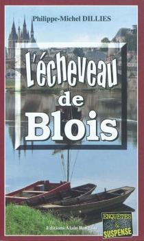L'écheveau de Blois - Philippe-MichelDillies