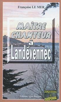 Maître chanteur à Landévennec - FrançoiseLe Mer