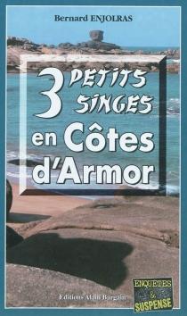 3 petits singes en Côtes d'Armor - BernardEnjolras