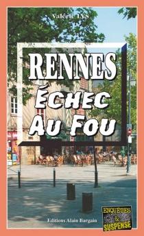 Rennes, échec au fou - ValérieLys