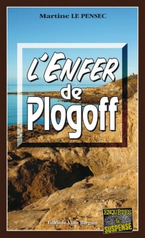 L'enfer de Plogoff - MartineLe Pensec