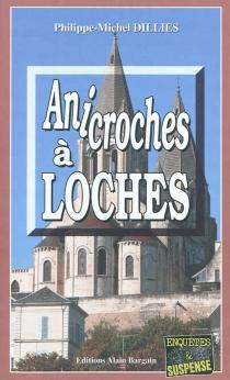 Anicroches à Loches - Philippe-MichelDillies