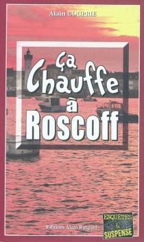 Ca chauffe à Roscoff - AlainCouprie