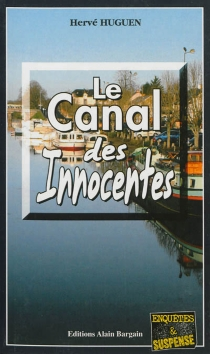 Le canal des innocentes - HervéHuguen