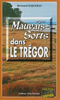 Mauvais sorts dans le Trégor - BernardEnjolras