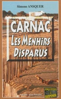 Carnac, les menhirs disparus - SimoneAnsquer