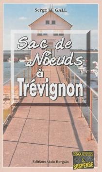 Sac de noeuds à Trévignon - SergeLe Gall