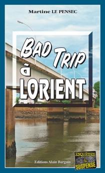 Bad trip à Lorient - MartineLe Pensec