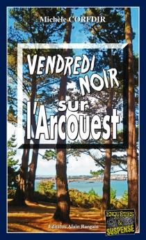 Vendredi noir sur l'Arcouest - MichèleCorfdir