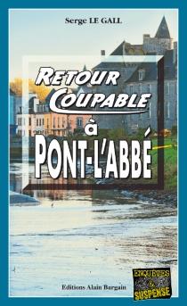 Retour coupable à Pont-l'Abbé - SergeLe Gall