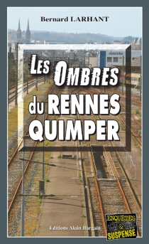 Les ombres du Rennes-Quimper - BernardLarhant