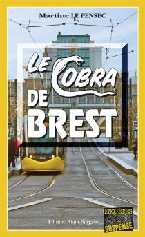 Le cobra de Brest - MartineLe Pensec