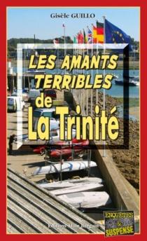 Les amants terribles de La Trinité - GisèleGuillo
