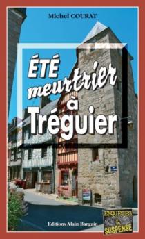 Eté meurtrier à Tréguier - MichelCourat