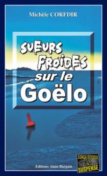Sueurs froides sur le Goëlo - MichèleCorfdir