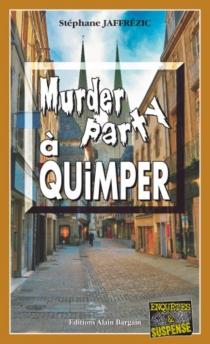 Murder party à Quimper - StéphaneJaffrézic