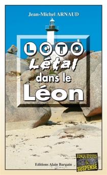 Loto létal dans le Léon - Jean-MichelArnaud