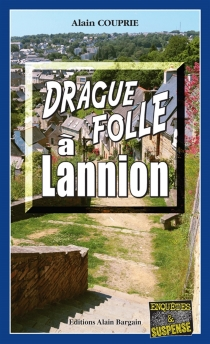 Drague folle à Lannion - Alain Couprie