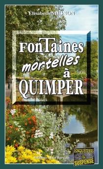 Fontaines mortelles à Quimper - ElisabethMignon