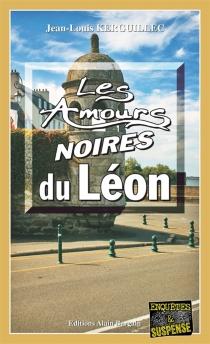 Les amours noires du Léon - Jean-LouisKerguillec
