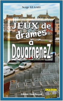 Jeux de drames à Douarnenez - SergeLe Gall