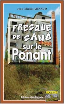 Fresque de sang sur le Ponant - Jean-MichelArnaud