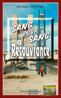 Sang pour sang à Recouvrance - MartineLe Pensec