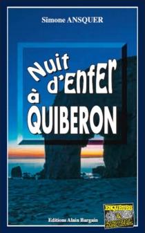Nuit d'enfer à Quiberon - SimoneAnsquer