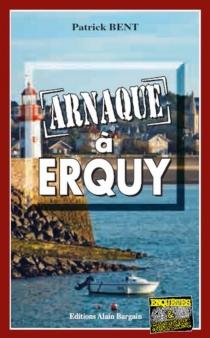 Arnaque à Erquy - PatrickBent