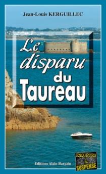 Le disparu du Taureau - Jean-LouisKerguillec