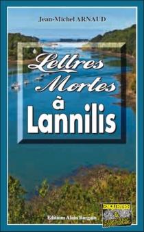 Lettres mortes à Lannilis - Jean-MichelArnaud