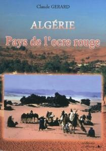 Algérie, pays de l'ocre rouge - ClaudeGérard