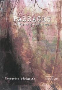 Passages : chroniques d'outre-temps - FrançoisePérégrine