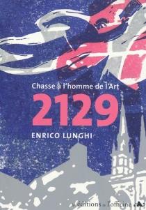 2129 : chasse à l'homme de l'art - EnricoLunghi