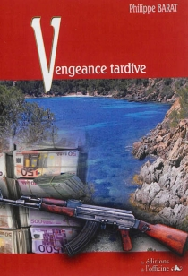 Vengeance tardive - PhilippeBarat