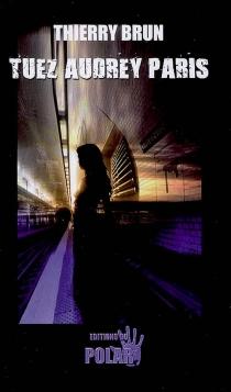 Tuez Audrey Paris - ThierryBrun