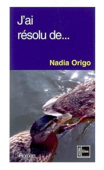 J'ai résolu de... - NadiaOrigo
