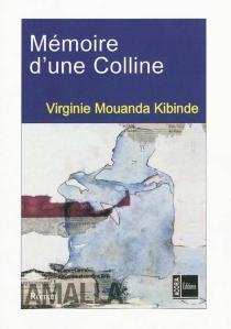 Mémoire d'une colline - VirginieMouanda Kibinde