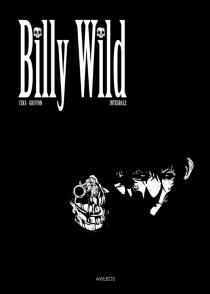 Billy Wild : l'intégrale - Ceka